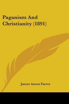 Paganism and Christianity (1891)