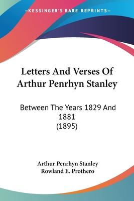 Letters and Verses of Arthur Penrhyn Stanley