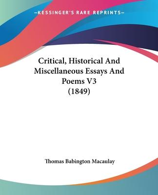 Critical, Historical and Miscellaneous Essays and Poems V3 (1849)