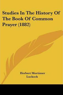 Studies in the History of the Book of Common Prayer (1882)