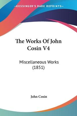 The Works of John Cosin V4