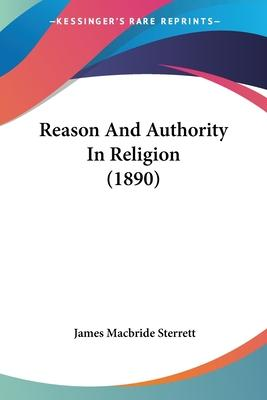Reason and Authority in Religion (1890)