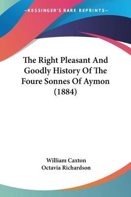 The Right Pleasant and Goodly History of the Foure Sonnes of Aymon (1884)