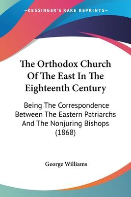 The Orthodox Church of the East in the Eighteenth Century