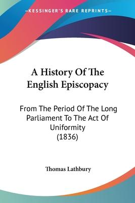 A History of the English Episcopacy