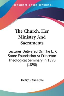 The Church, Her Ministry and Sacraments