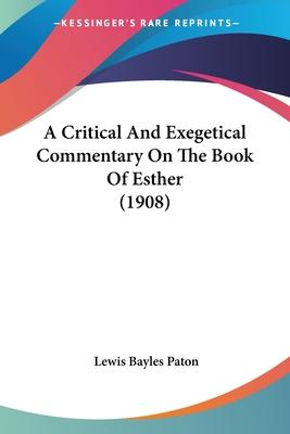 A Critical and Exegetical Commentary on the Book of Esther (1908)