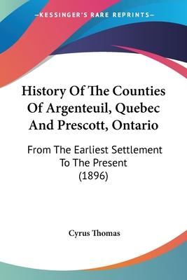 History of the Counties of Argenteuil, Quebec and Prescott, Ontario