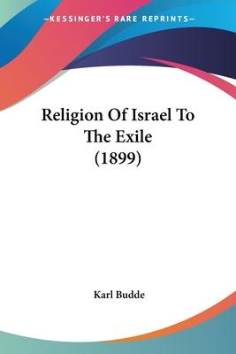Religion of Israel to the Exile (1899)