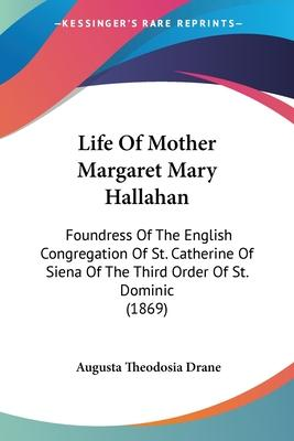 Life of Mother Margaret Mary Hallahan