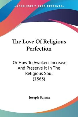 The Love of Religious Perfection