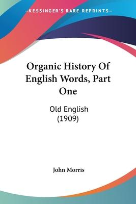 Organic History of English Words, Part One