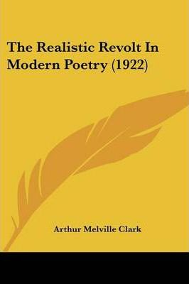 The Realistic Revolt in Modern Poetry (1922)