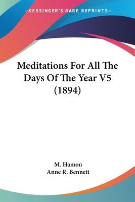 Meditations for All the Days of the Year V5 (1894)