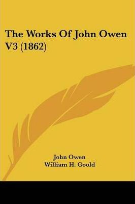 The Works of John Owen V3 (1862)