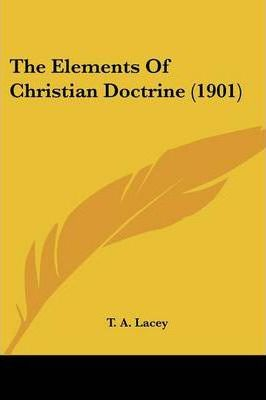 The Elements of Christian Doctrine (1901)