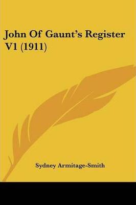 John of Gaunt's Register V1 (1911)