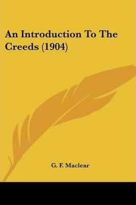 An Introduction to the Creeds (1904)