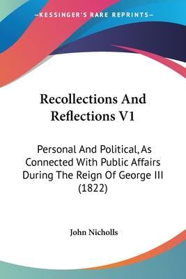 Recollections and Reflections V1