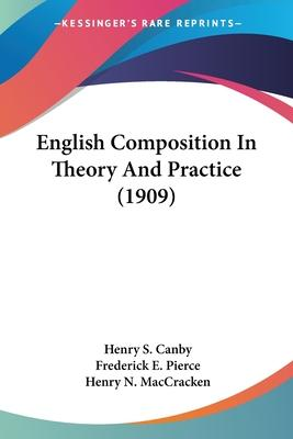 English Composition in Theory and Practice (1909)