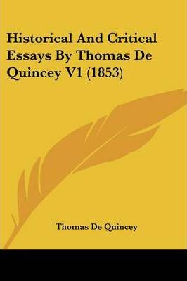 Historical and Critical Essays by Thomas de Quincey V1 (1853)