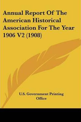 Annual Report of the American Historical Association for the Year 1906 V2 (1908)