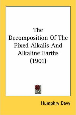 The Decomposition of the Fixed Alkalis and Alkaline Earths (1901)