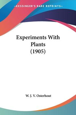 Experiments with Plants (1905)