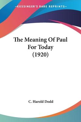 The Meaning of Paul for Today (1920)