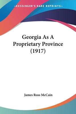 Georgia as a Proprietary Province (1917)