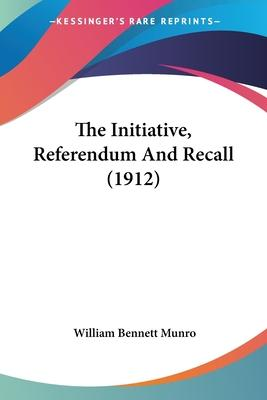 The Initiative, Referendum and Recall (1912)