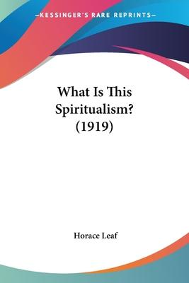 What Is This Spiritualism? (1919)