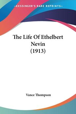 The Life of Ethelbert Nevin (1913)