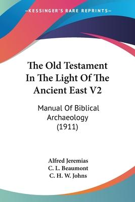 The Old Testament in the Light of the Ancient East V2