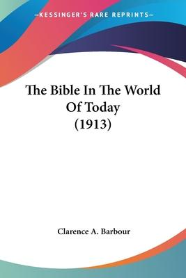 The Bible in the World of Today (1913)