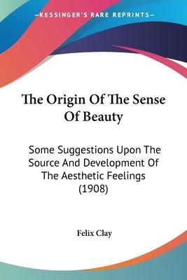 The Origin of the Sense of Beauty