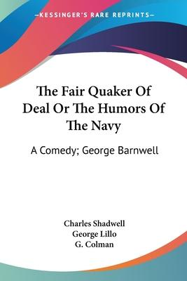 The Fair Quaker of Deal or the Humors of the Navy