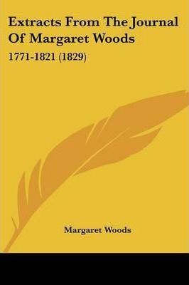Extracts from the Journal of Margaret Woods