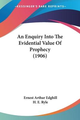 An Enquiry Into the Evidential Value of Prophecy (1906)