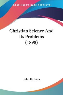 Christian Science and Its Problems (1898)