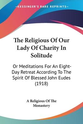 The Religious of Our Lady of Charity in Solitude