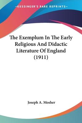 The Exemplum in the Early Religious and Didactic Literature of England (1911)