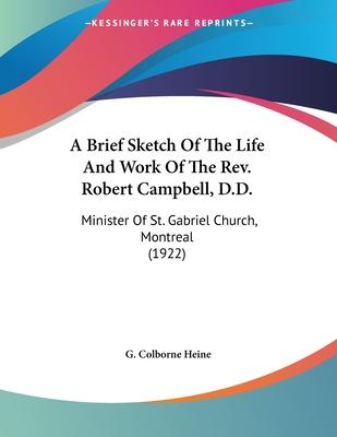 A Brief Sketch of the Life and Work of the REV. Robert Campbell, D.D.