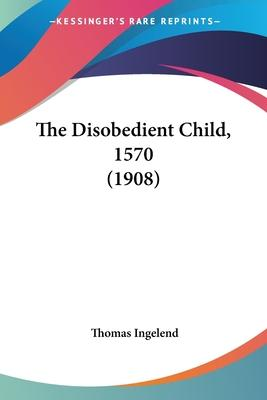 The Disobedient Child, 1570 (1908)