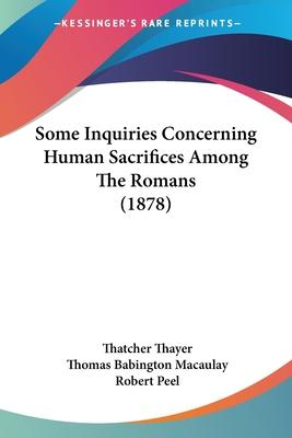 Some Inquiries Concerning Human Sacrifices Among the Romans (1878)