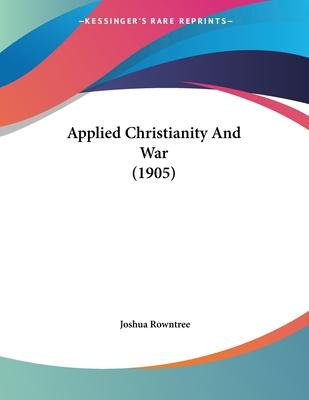Applied Christianity and War (1905)