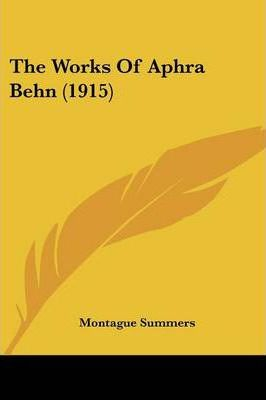 The Works of Aphra Behn (1915)