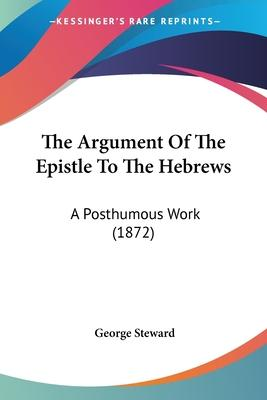 The Argument of the Epistle to the Hebrews