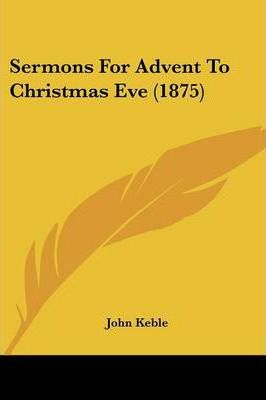 Sermons for Advent to Christmas Eve (1875)