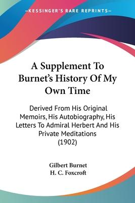 A Supplement to Burnet's History of My Own Time